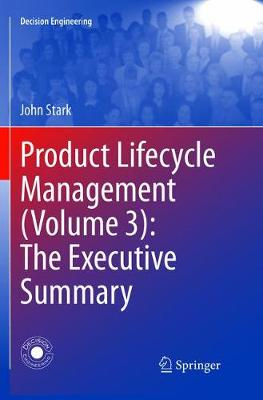 Product Lifecycle Management (Volume 3): The Executive Summary - Decision Engineering (Paperback)