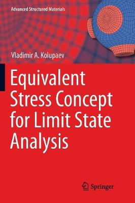 Equivalent Stress Concept for Limit State Analysis - Advanced Structured Materials 86 (Paperback)