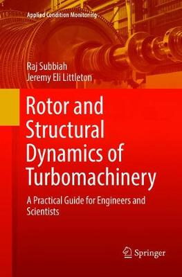 Rotor and Structural Dynamics of Turbomachinery: A Practical Guide for Engineers and Scientists - Applied Condition Monitoring 11 (Paperback)