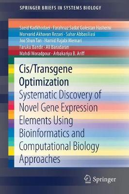 Cis/Transgene Optimization: Systematic Discovery of Novel Gene Expression Elements Using Bioinformatics and Computational Biology Approaches - SpringerBriefs in Systems Biology (Paperback)