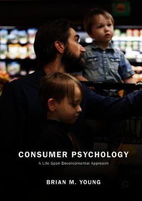 Consumer Psychology: A Life Span Developmental Approach (Hardback)