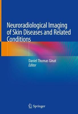 Neuroradiological Imaging of Skin Diseases and Related Conditions (Hardback)