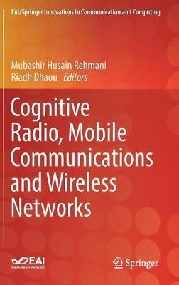 Cognitive Radio, Mobile Communications and Wireless Networks - EAI/Springer Innovations in Communication and Computing (Hardback)