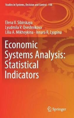 Economic Systems Analysis: Statistical Indicators - Studies in Systems, Decision and Control 158 (Hardback)