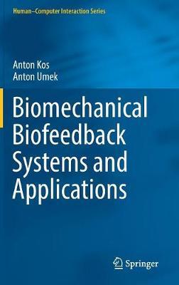 Biomechanical Biofeedback Systems and Applications - Human-Computer Interaction Series (Hardback)