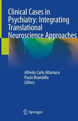 Clinical Cases in Psychiatry: Integrating Translational Neuroscience Approaches (Hardback)