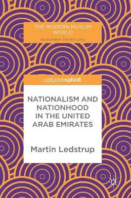 Nationalism and Nationhood in the United Arab Emirates - The Modern Muslim World (Hardback)