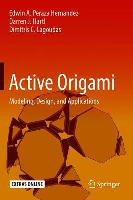 Active Origami: Modeling, Design, and Applications (Hardback)
