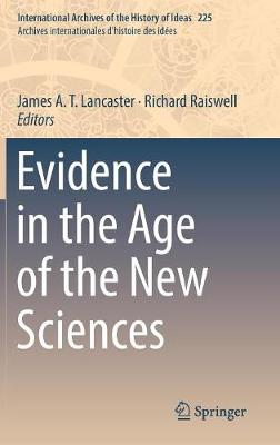 Evidence in the Age of the New Sciences - International Archives of the History of Ideas / Archives Internationales d'Histoire des Idees 225 (Hardback)