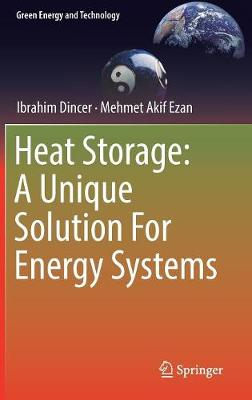 Heat Storage: A Unique Solution For Energy Systems - Green Energy and Technology (Hardback)