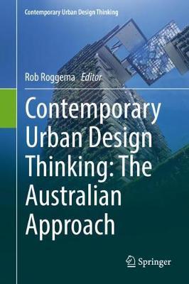 Contemporary Urban Design Thinking: The Australian Approach - Contemporary Urban Design Thinking (Hardback)