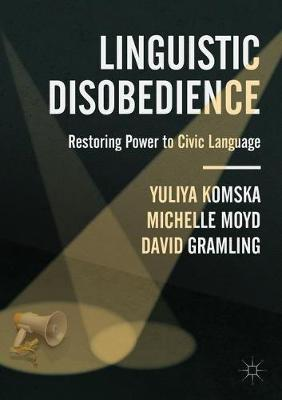 Linguistic Disobedience: Restoring Power to Civic Language (Paperback)