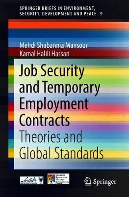 Job Security and Temporary Employment Contracts: Theories and Global Standards - SpringerBriefs in Environment, Security, Development and Peace 9 (Paperback)