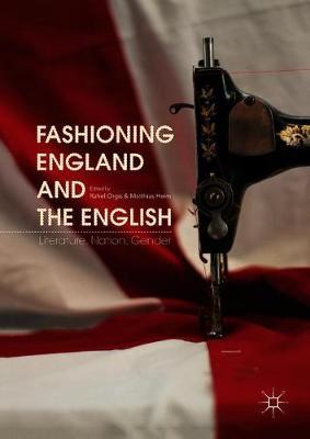 Fashioning England and the English: Literature, Nation, Gender (Hardback)