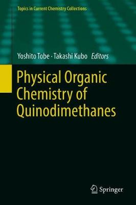 Physical Organic Chemistry of Quinodimethanes - Topics in Current Chemistry Collections (Hardback)