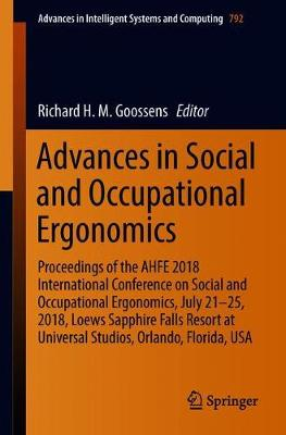 Advances in Social and Occupational Ergonomics: Proceedings of the AHFE 2018 International Conference on Social and Occupational Ergonomics, July 21-25, 2018, Loews Sapphire Falls Resort at Universal Studios, Orlando, Florida, USA - Advances in Intelligent Systems and Computing 792 (Paperback)