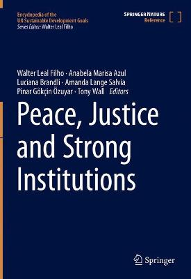 Peace, Justice and Strong Institutions - Encyclopedia of the UN Sustainable Development Goals (Hardback)