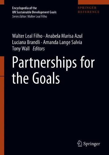 Partnerships for the Goals - Encyclopedia of the UN Sustainable Development Goals (Hardback)