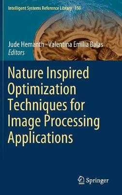 Nature Inspired Optimization Techniques for Image Processing Applications - Intelligent Systems Reference Library 150 (Hardback)