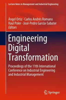 Engineering Digital Transformation: Proceedings of the 11th International Conference on Industrial Engineering and Industrial Management - Lecture Notes in Management and Industrial Engineering (Hardback)