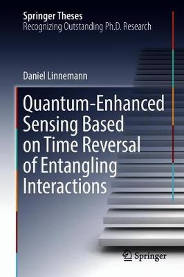 Quantum-Enhanced Sensing Based on Time Reversal of Entangling Interactions - Springer Theses (Hardback)