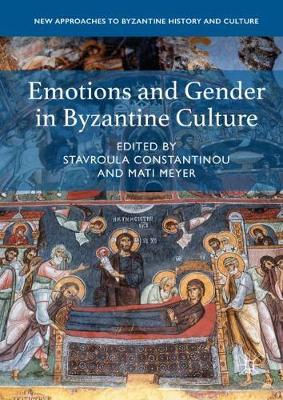 Emotions and Gender in Byzantine Culture - New Approaches to Byzantine History and Culture (Hardback)