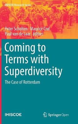 Coming to Terms with Superdiversity: The Case of Rotterdam - IMISCOE Research Series (Hardback)