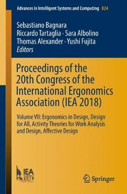 Proceedings of the 20th Congress of the International Ergonomics Association (IEA 2018): Volume VII: Ergonomics in Design, Design for All, Activity Theories for Work Analysis and Design, Affective Design - Advances in Intelligent Systems and Computing 824 (Paperback)