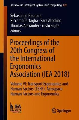 Proceedings of the 20th Congress of the International Ergonomics Association (IEA 2018): Volume VI: Transport Ergonomics and Human Factors (TEHF), Aerospace Human Factors and Ergonomics - Advances in Intelligent Systems and Computing 823 (Paperback)
