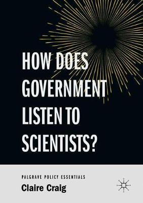 How Does Government Listen to Scientists? (Paperback)