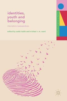 Identities, Youth and Belonging: International Perspectives - Studies in Childhood and Youth (Hardback)