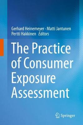 The Practice of Consumer Exposure Assessment (Hardback)