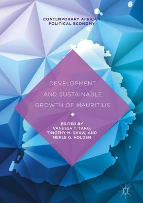 Development and Sustainable Growth of Mauritius - Contemporary African Political Economy (Hardback)