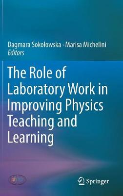 The Role of Laboratory Work in Improving Physics Teaching and Learning (Hardback)
