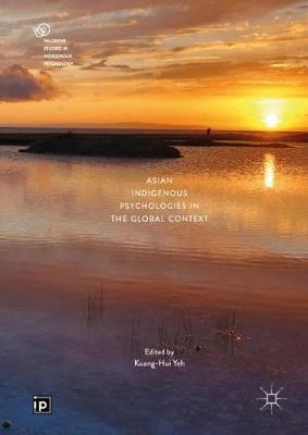 Asian Indigenous Psychologies in the Global Context - Palgrave Studies in Indigenous Psychology (Hardback)