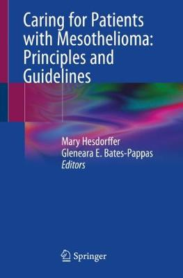 Caring for Patients with Mesothelioma: Principles and Guidelines (Paperback)