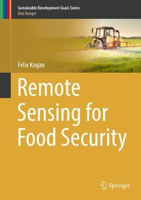 Remote Sensing for Food Security - Sustainable Development Goals Series (Hardback)