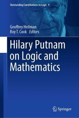 Hilary Putnam on Logic and Mathematics - Outstanding Contributions to Logic 9 (Hardback)