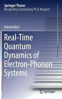 Real-Time Quantum Dynamics of Electron-Phonon Systems - Springer Theses (Hardback)