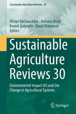 Sustainable Agriculture Reviews 30: Environmental Impact of Land Use Change in Agricultural Systems - Sustainable Agriculture Reviews 30 (Hardback)