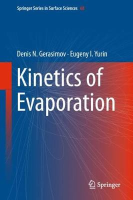 Kinetics of Evaporation - Springer Series in Surface Sciences 68 (Hardback)