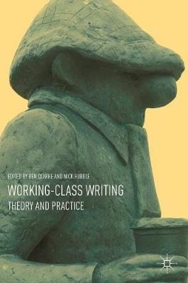 Working-Class Writing: Theory and Practice (Hardback)