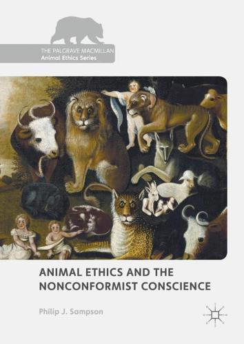 Animal Ethics and the Nonconformist Conscience - The Palgrave Macmillan Animal Ethics Series (Hardback)