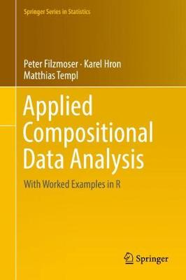 Applied Compositional Data Analysis: With Worked Examples in R - Springer Series in Statistics (Hardback)