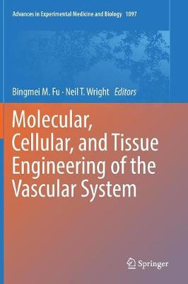 Molecular, Cellular, and Tissue Engineering of the Vascular System - Advances in Experimental Medicine and Biology 1097 (Hardback)