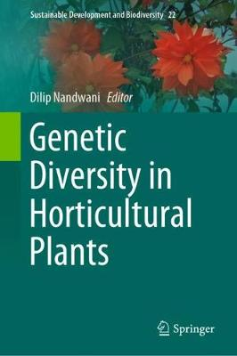 Genetic Diversity in Horticultural Plants - Sustainable Development and Biodiversity 22 (Hardback)