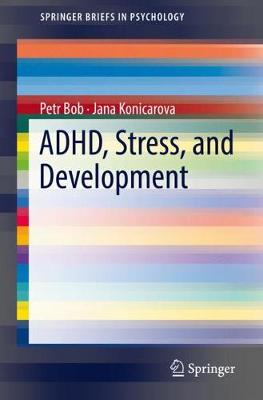 ADHD, Stress, and Development - SpringerBriefs in Psychology (Paperback)
