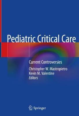 Pediatric Critical Care: Current Controversies (Hardback)