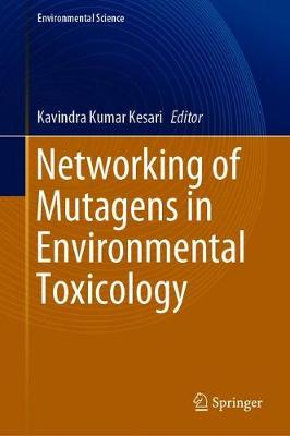 Networking of Mutagens in Environmental Toxicology - Environmental Science and Engineering (Hardback)