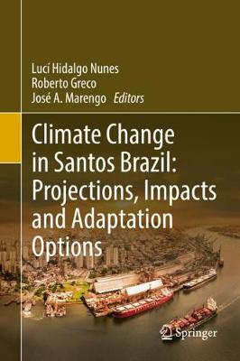 Climate Change in Santos Brazil: Projections, Impacts and Adaptation Options (Hardback)
